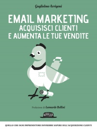Email Marketing - Acquisisci Clienti e Aumenta le Tue Vendite (eBook)