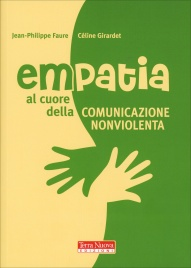 Empatia: al Cuore della Comunicazione Non Violenta