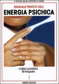 Manuale pratico dell' energia psichica