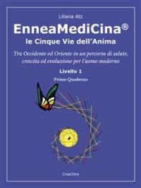EnneaMediCina: Le 5 Vie dell'Anima - Primo Quaderno (eBook)