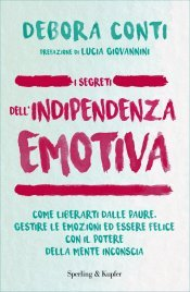 I Segreti dell'Indipendenza Emotiva (eBook)