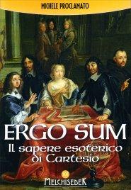 Ergo Sum - Il Sapere Esoterico di Cartesio