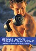 Esercizi e Tecniche per la Crescita Muscolare