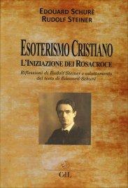 Esoterismo Cristiano - L'Iniziazione dei Rosacroce