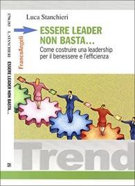 Essere Leader non Basta...
