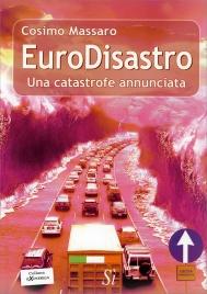 EURODISASTRO Una catastrofe annunciata di Cosimo Massaro