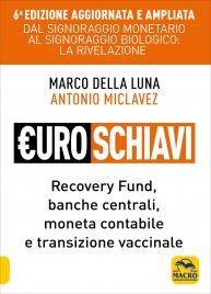 EUROSCHIAVI - DALLA TRUFFA ALLA TRAGEDIA Signoraggio, debito pubblico e banche centrali di Marco Della Luna