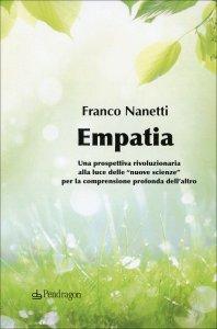 EMPATIA TRANSPERSONALE La comprensione intuitiva dell'altro di Franco Nanetti