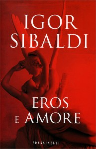 EROS E AMORE di Igor Sibaldi