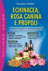 Echinacea, Rosa Canina e Propoli (eBook)