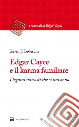 Edgar Cayce e il Karma Familiare (eBook)