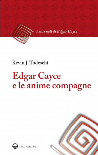 Edgar Cayce e le Anime Compagne (eBook)