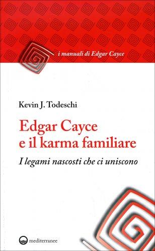 Edgar Cayce e il Karma Familiare