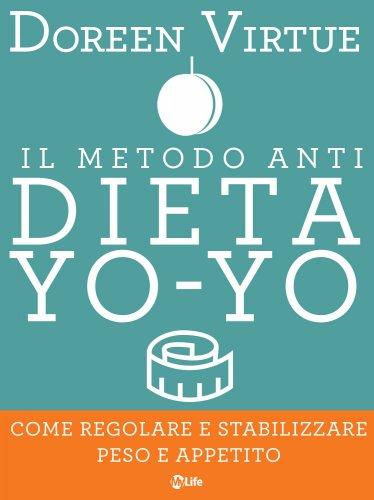 Il Metodo Anti Dieta Yo Yo (eBook)