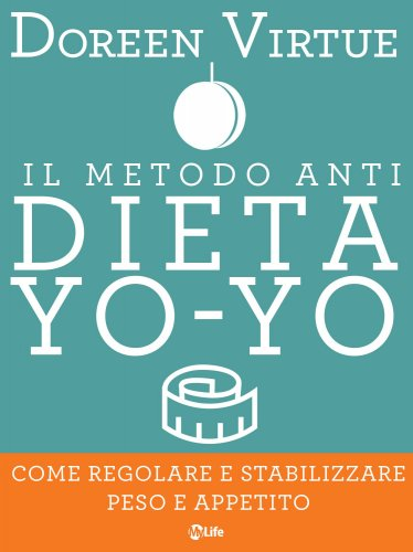 Il Metodo Anti Dieta Yo Yo (eBook)