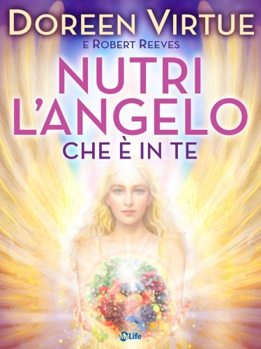 Nutri l'Angelo che è in Te (eBook)
