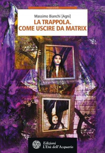 La Trappola - Come Uscire da Matrix (eBook)
