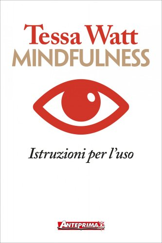 Mindfulness - Istruzioni per l'Uso (eBook)