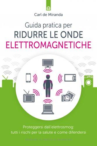 Guida Pratica per Ridurre le Onde Elettromagnetiche (eBook)