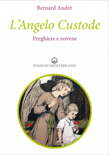 L'Angelo Custode - Preghiere e Novene (eBook)