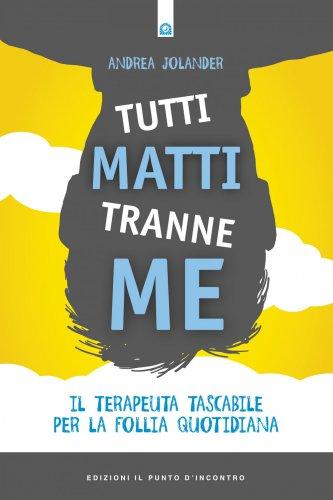 Tutti Matti Tranne Me (eBook)