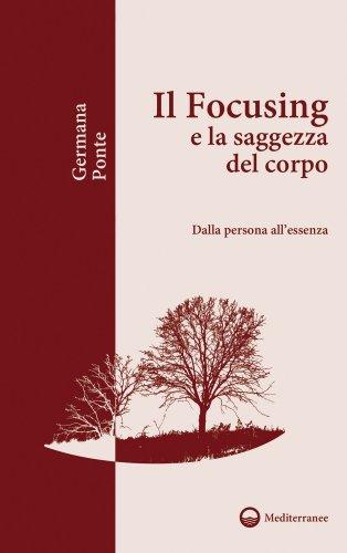 Il Focusing e la Saggezza del Corpo (eBook)
