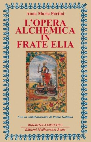 L'Opera Alchemica in Frate Elia (eBook)
