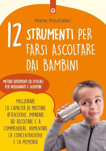 12 Strumenti per Farsi Ascoltare dai Bambini (eBook)