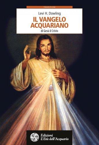 Il Vangelo Acquariano di Gesù il Cristo (eBook)