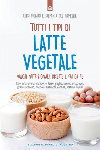 Tutti i Tipi di Latte Vegetale (eBook)