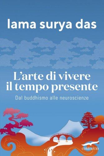 L'Arte di Vivere il Tempo Presente (eBook)