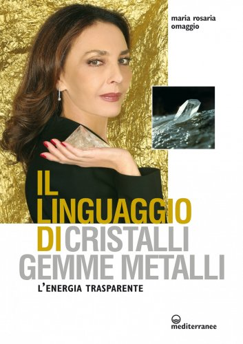 Il Linguaggio di Cristalli, Gemme e Metalli (eBook)