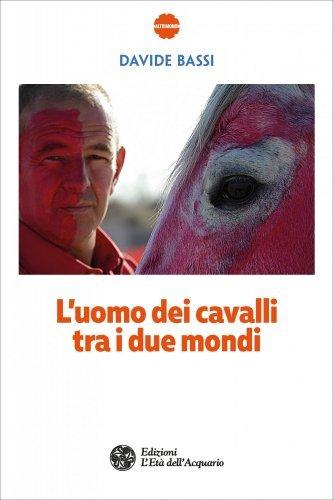 L'Uomo dei Cavalli tra i Due Mondi (eBook)