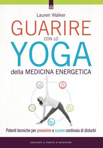 Guarire con lo Yoga della Medicina Energetica (eBook)