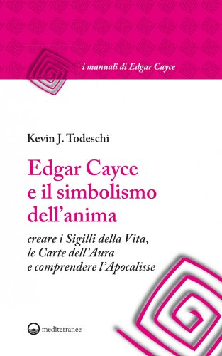 Edgar Cayce e il Simbolismo dell'Anima (eBook)