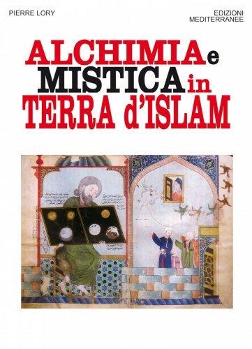 Alchimia e Mistica in Terra d'Islam (eBook)
