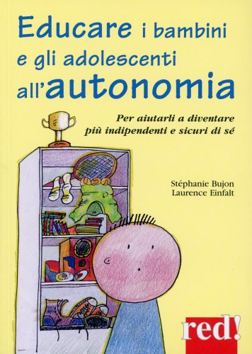 Educare i Bambini e gli Adolescenti all'autonomia