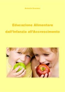 Educazione Alimentare dall'Infanzia all'Accrescimento (eBook)