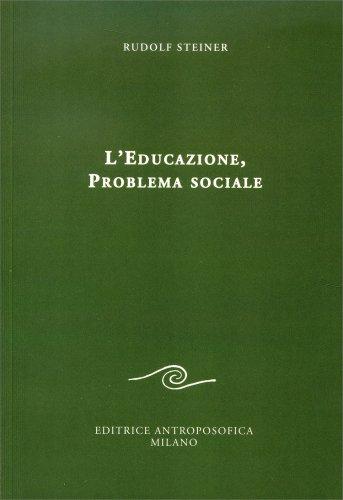 L'Educazione, Problema Sociale