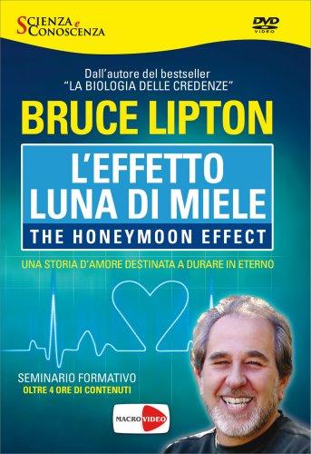L'Effetto Luna di Miele - The Honeymoon Effect (Video Seminario in DVD)