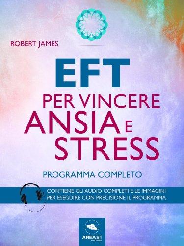 EFT per Vincere Ansia e Stress (eBook)