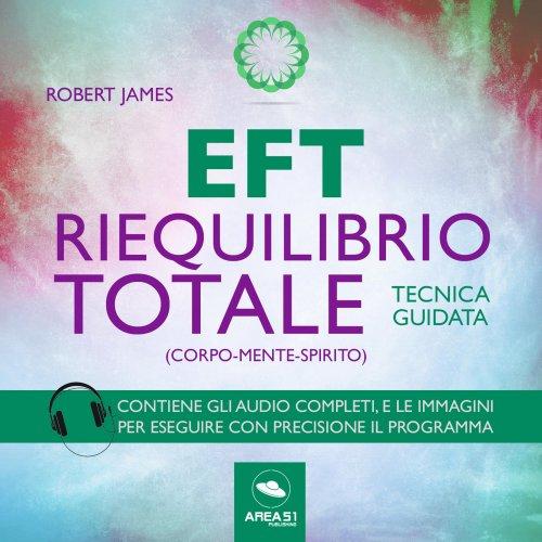 EFT Riequilibrio Totale - Corpo Mente Spirito (Audiolibro MP3)