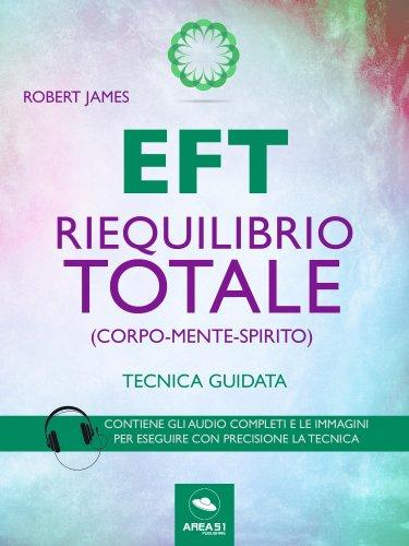 EFT. Riequilibrio Totale - Corpo Mente Spirito (eBook)