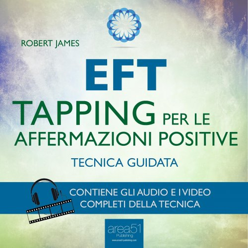 EFT - Tapping per le Affermazioni Positive (Audiolibro Mp3)