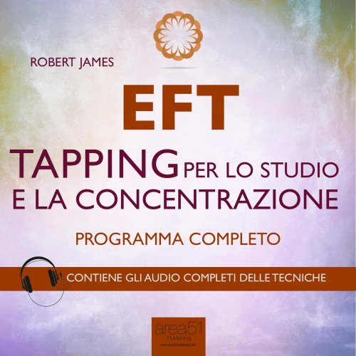 EFT - Tapping per lo Studio e la Concentrazione (Audiolibro MP3)