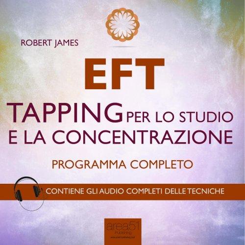 EFT - Tapping per lo Studio e la Concentrazione (Audiolibro MP3)