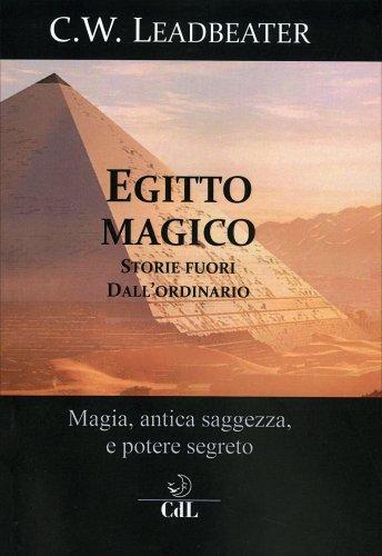 Egitto Magico. Storie Fuori dall'Ordinario