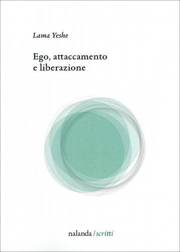 Ego, Attaccamento e Liberazione