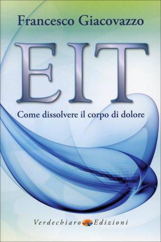 EIT - Come Dissolvere il Corpo di Dolore