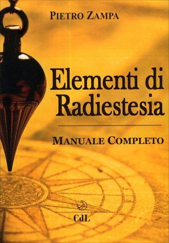 Elementi di Radiestesia - Manuale Completo
